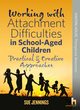 Image for Working with attachment difficulties in school-aged children  : practical & creative approaches