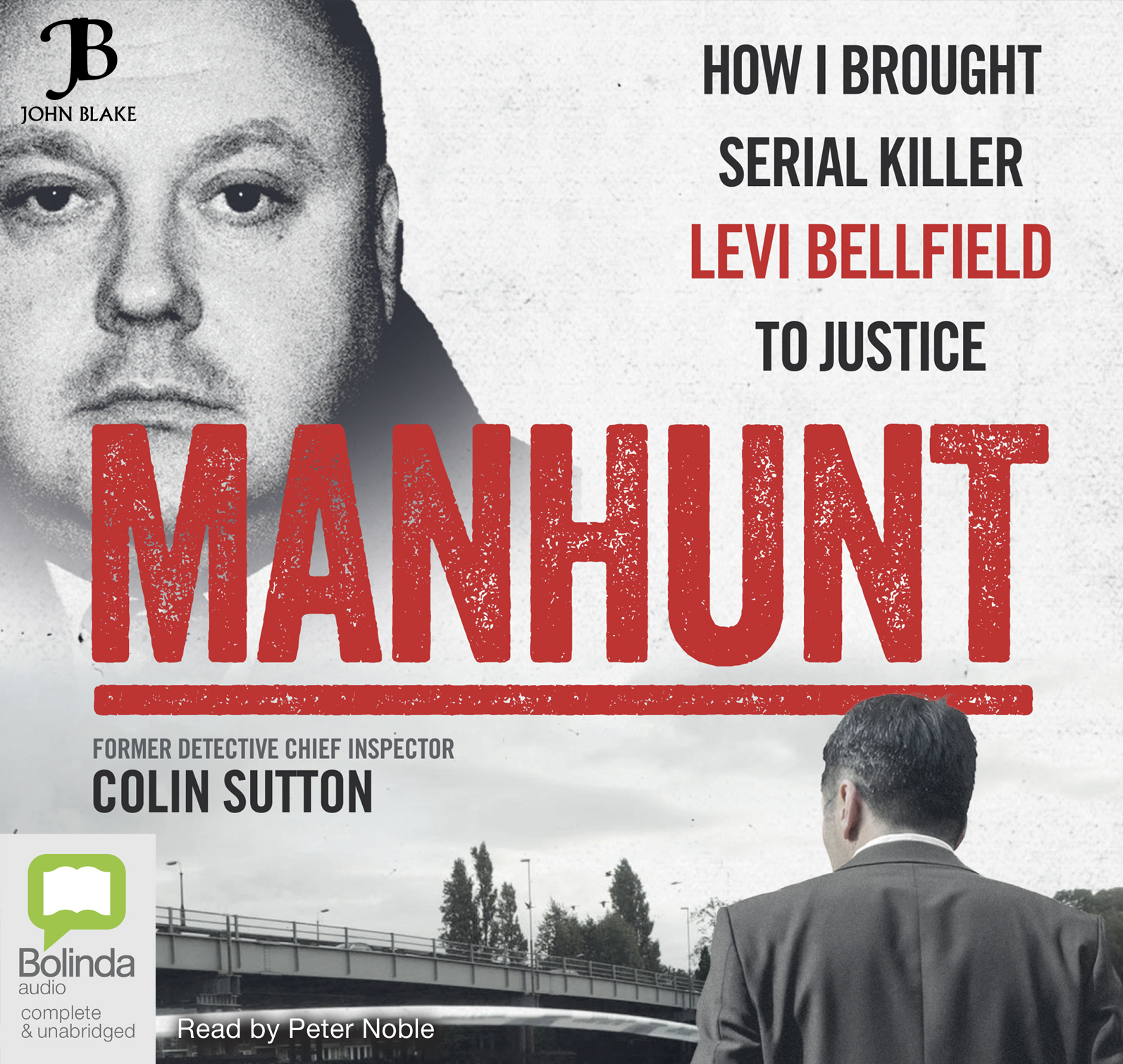 Image for Manhunt  : how I brought serial killer Levi Bellfield to justice