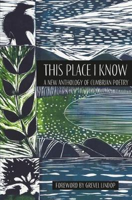 Image for This place I know  : a new anthology of Cumbrian poetry