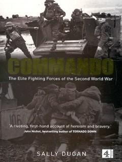 Commando : the elite fighting forces of the Second World War / Sally ...