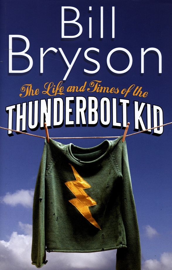 Image result for The Life and Times of the Thunderbolt Kid (Bill Bryson, 2006) hd