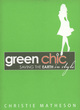 Image for Green chic  : saving the Earth in style