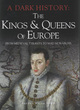 Image for The kings & queens of Europe  : from medieval tyrants to mad monarchs
