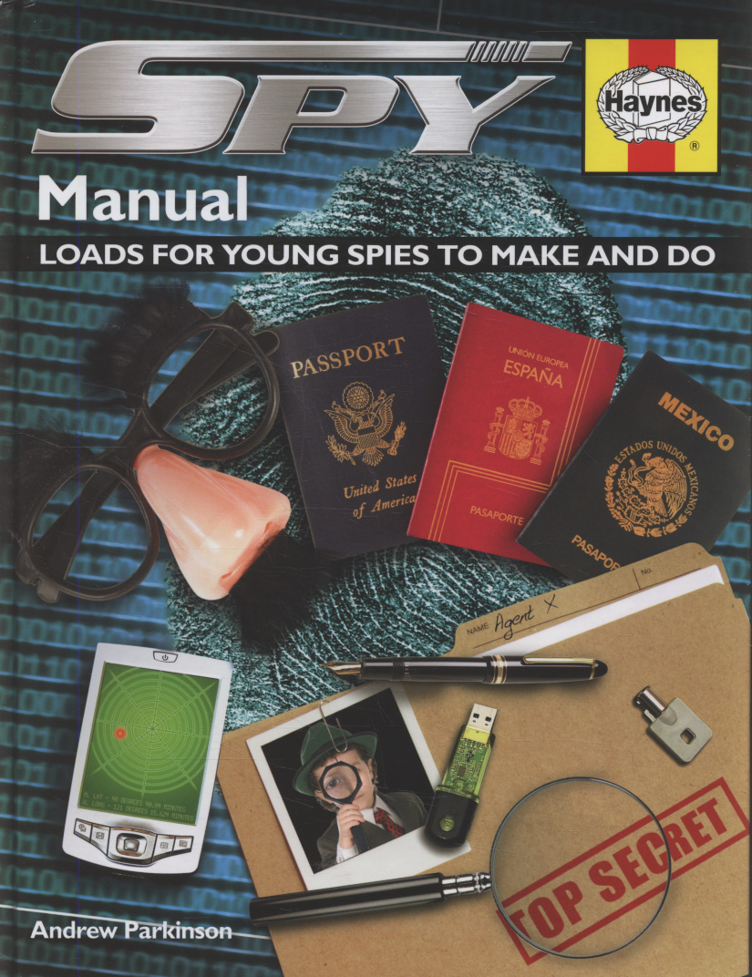 Image for Spy manual  : loads for young spies to make and do