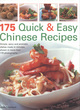 Image for 175 quick & easy Chinese recipes  : simple, spicy and aromatic dishes made in minutes, shown in more than 170 photographs
