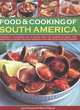 Image for Food & cooking of South America  : ingredients, techniques and 70 recipes from the cuisines of Brazil, Peru, Argentina, Ecuador, Chile and Venezuela, with 400 step-by-step photographs