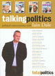 Image for Talking politics  : political conversations with Iain Dale
