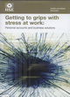 Image for Getting to grips with stress at work  : personal accounts and business solutions