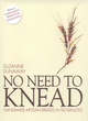 Image for No need to knead  : handmade artisan breads in 90 minutes