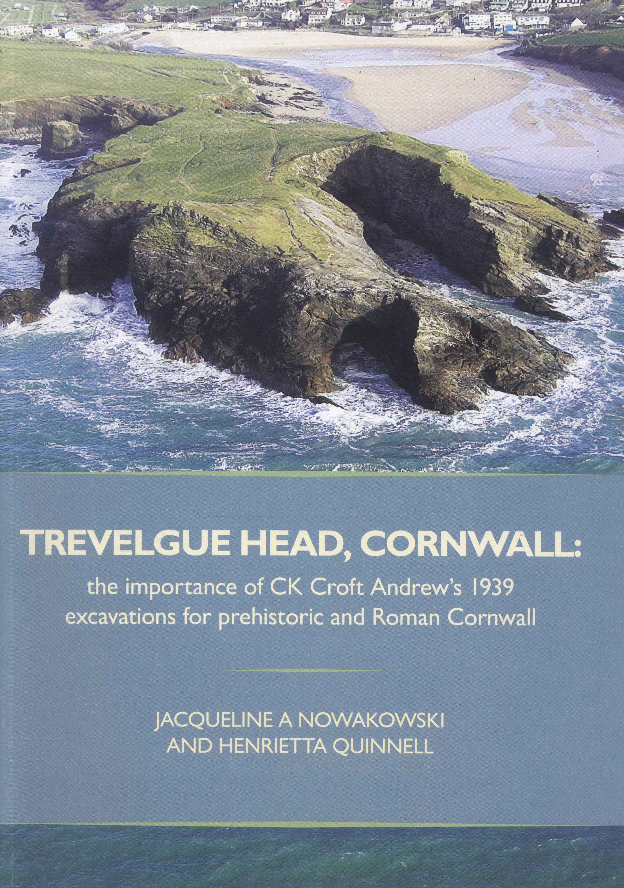 Image for Trevelgue Head, Cornwall  : the importance of CK Croft Andrew's 1939 excavations for prehistoric and Roman Cornwall