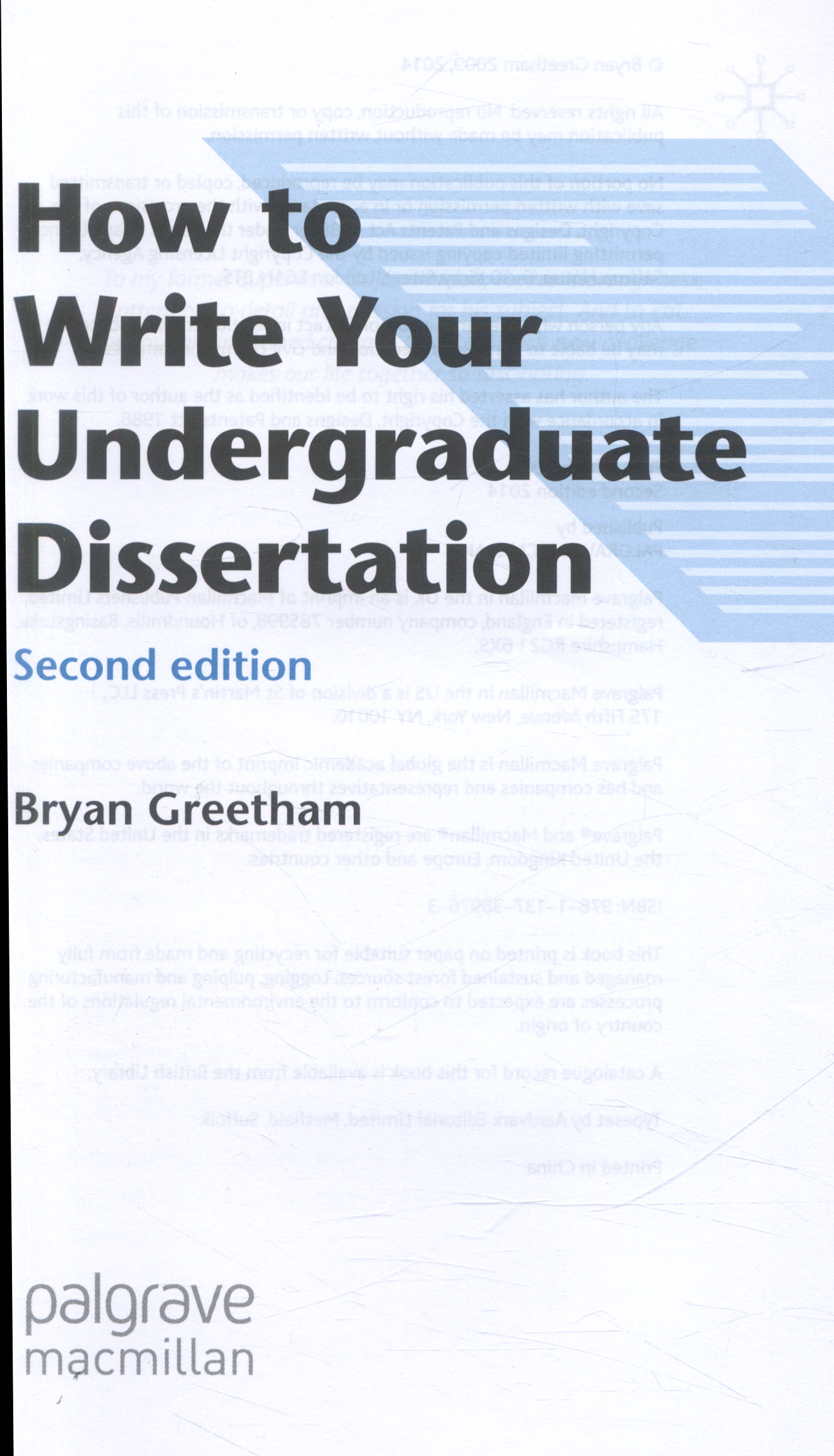 Greetham b (2009) how to write your undergraduate dissertation