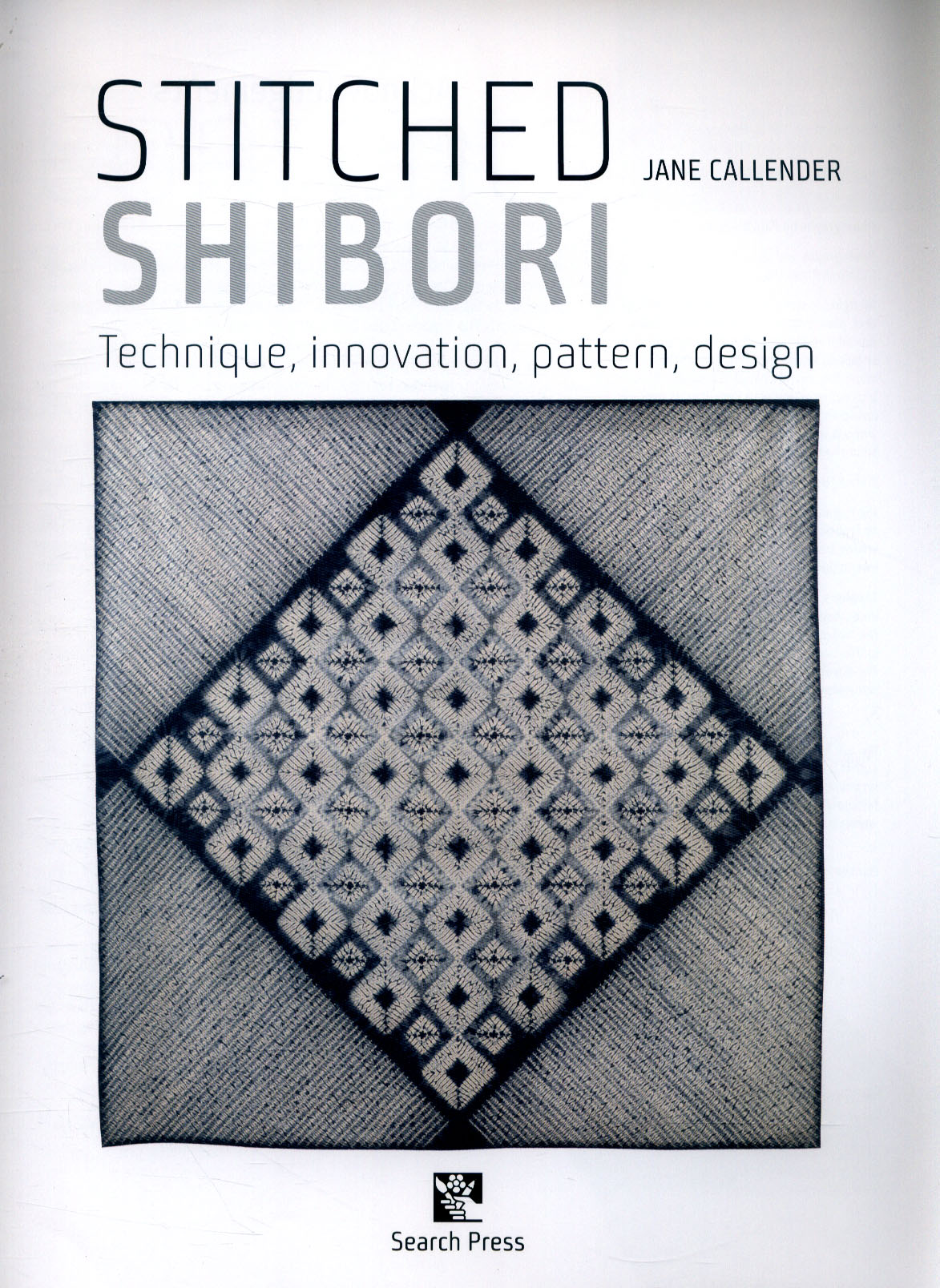 Stitched shibori : technique, innovation, pattern, design by