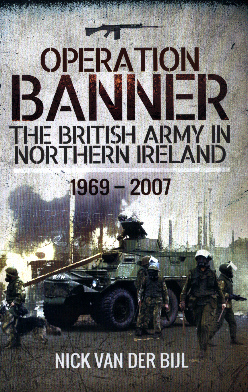 c6bd768f65 Operation Banner   the British Army in Northern Ireland