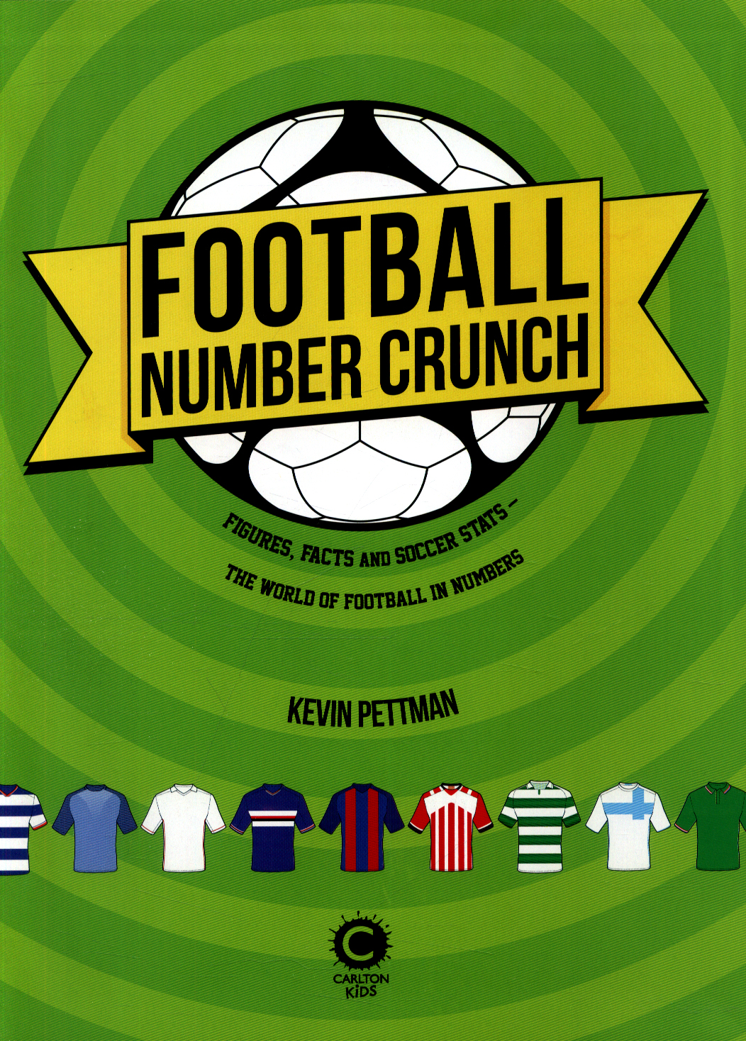 Football number crunch : figures, facts and soccer stats
