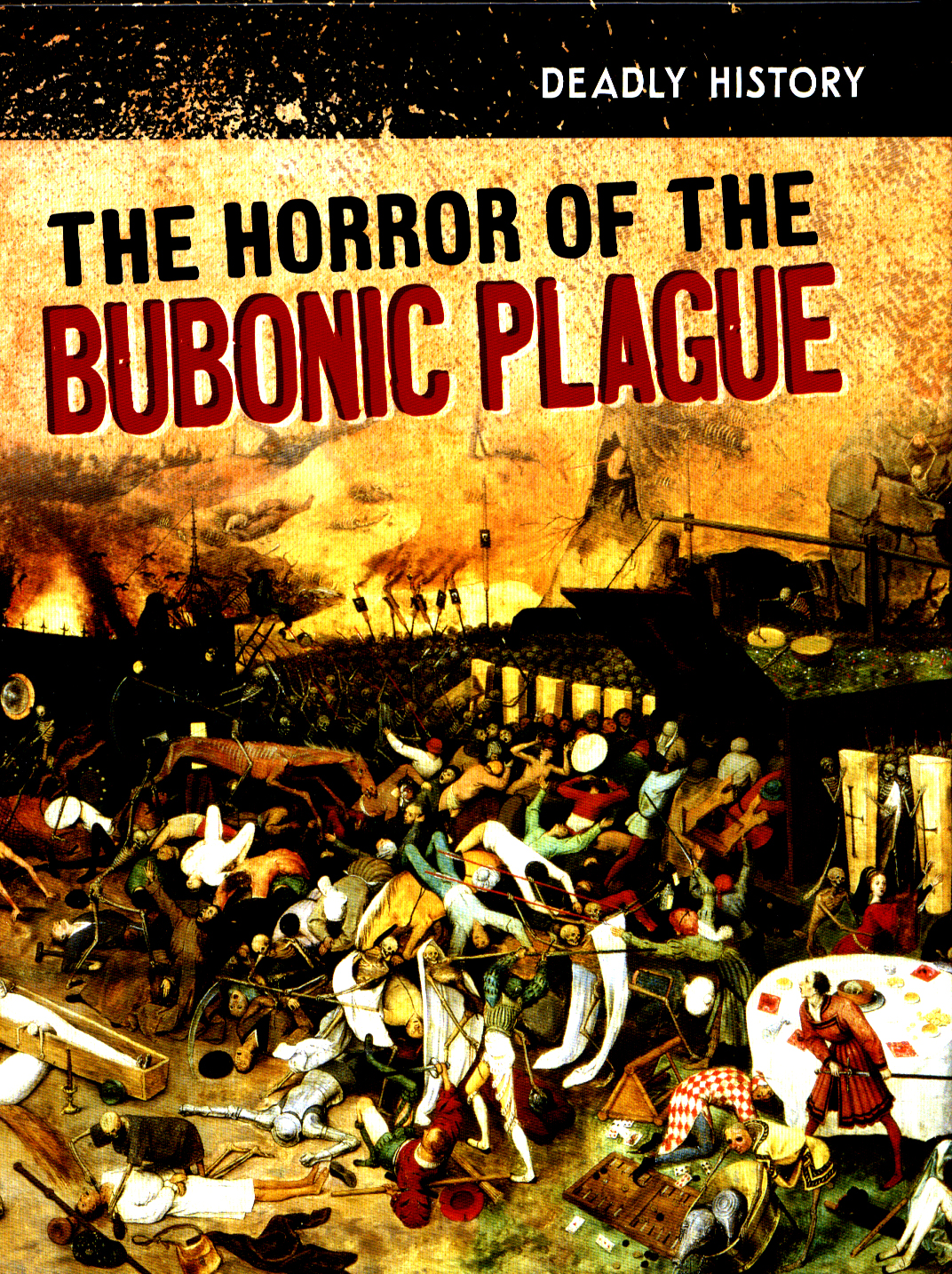 The horror of the bubonic plague by Throp, Claire ...