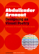 Image for Abdulkader Arnaout  : designing as visual poetry