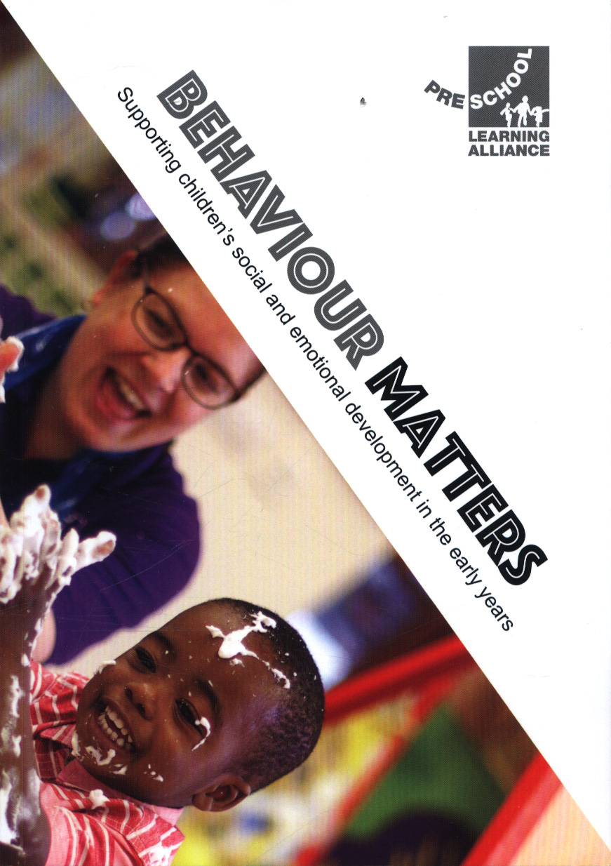 Image for Behaviour matters  : supporting children's social and emotional development in the early years