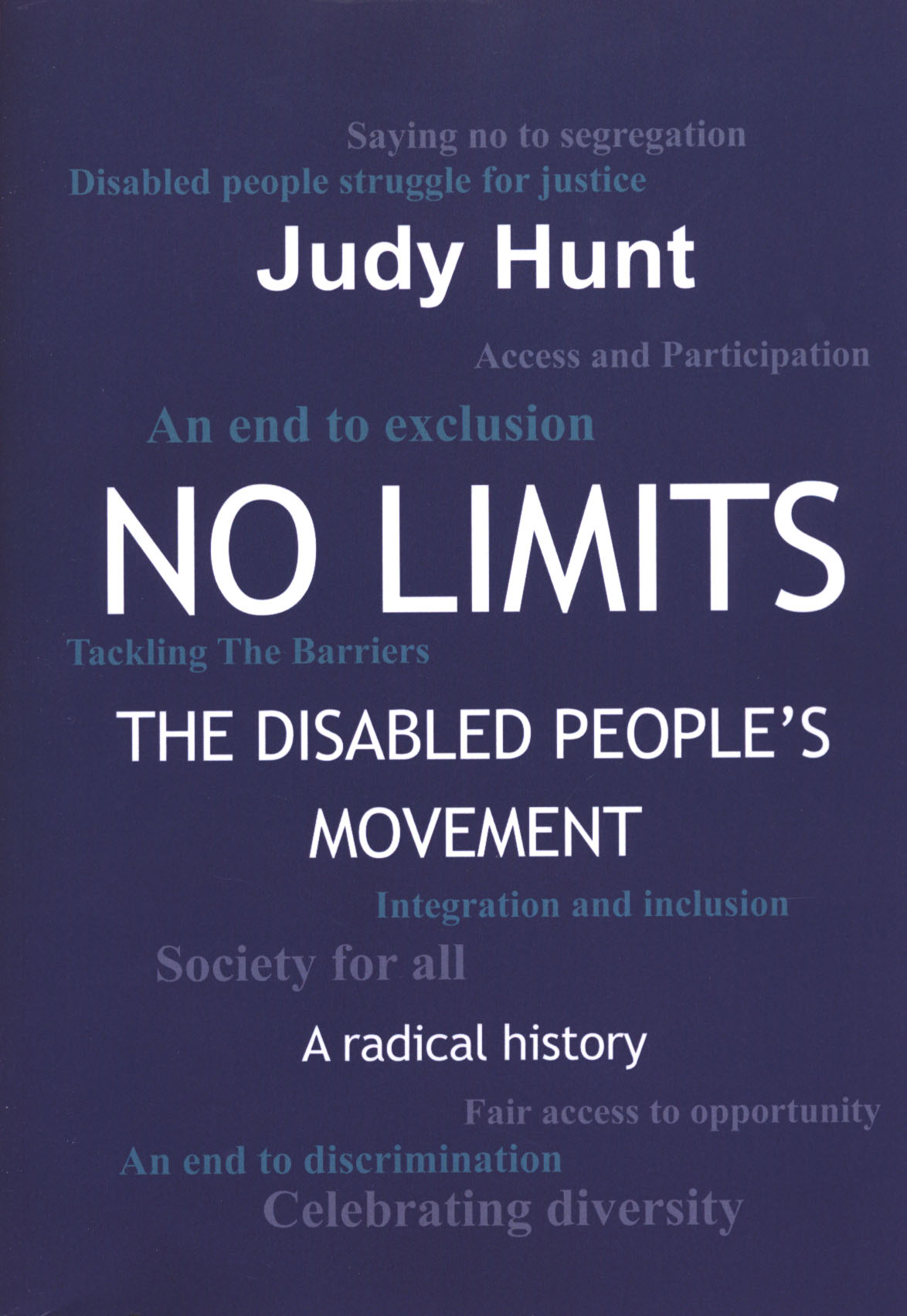 Image for No limits  : the disabled people's movement - a radical history