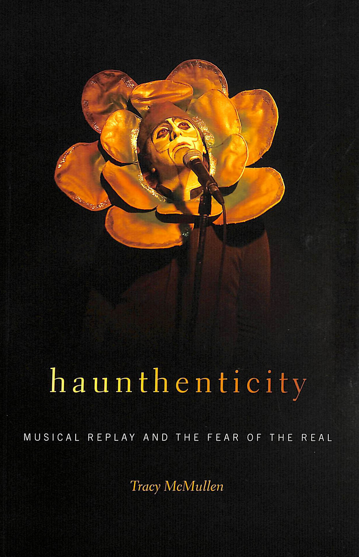 Image for Haunthenticity  : musical replay and the fear of the real