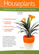 Image for Houseplants  : a practical guide to their selection and care