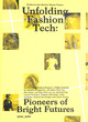 Image for Unfolding fashion tech  : pioneers of bright futures, 2000ö 2020