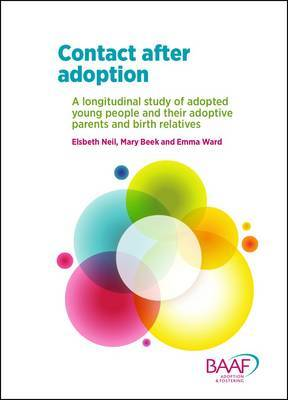 Image for Contact after adoption  : a longitudinal study of adopted young people and their adoptive parents and birth relatives