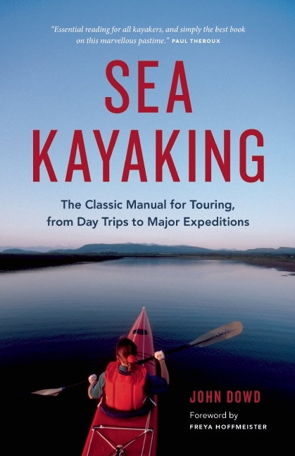 Image for Sea kayaking  : the classic manual for touring, from day trips to major expeditions