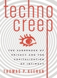 Image for Technocreep  : the surrender of privacy and the capitalization of intimacy
