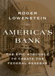 Image for America's bank  : the epic struggle to create the Federal Reserve