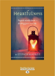 Image for Heartfulness  : beyond mindfulness, finding your real life