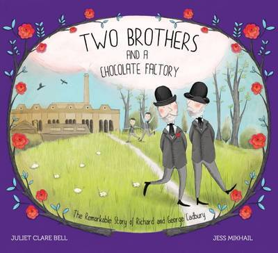 Image for Two brothers and a chocolate factory  : the remarkable story of Richard & George Cadbury