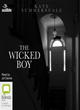 Image for The wicked boy  : the mystery of a Victorian child murderer
