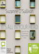 Image for It's all in your head  : true stories of imaginary illness
