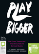 Image for Play bigger  : how rebels and innovators create new categories and dominate markets