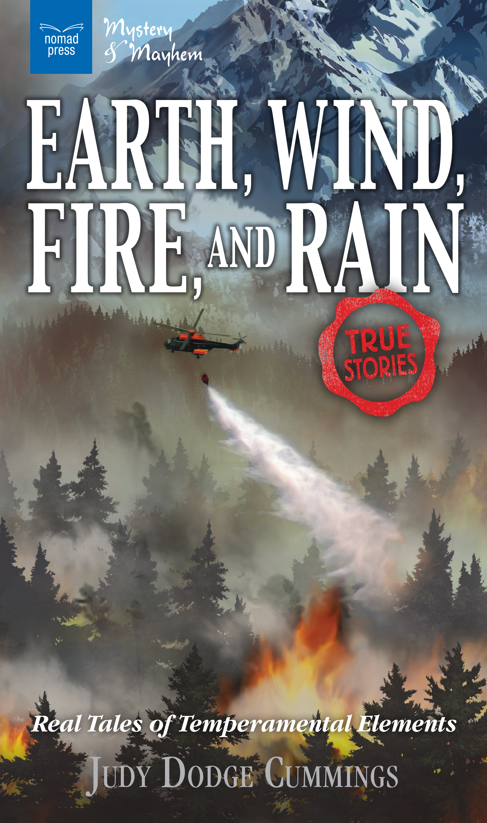 Image for Earth, wind, fire, and rain  : real tales of temperamental elements