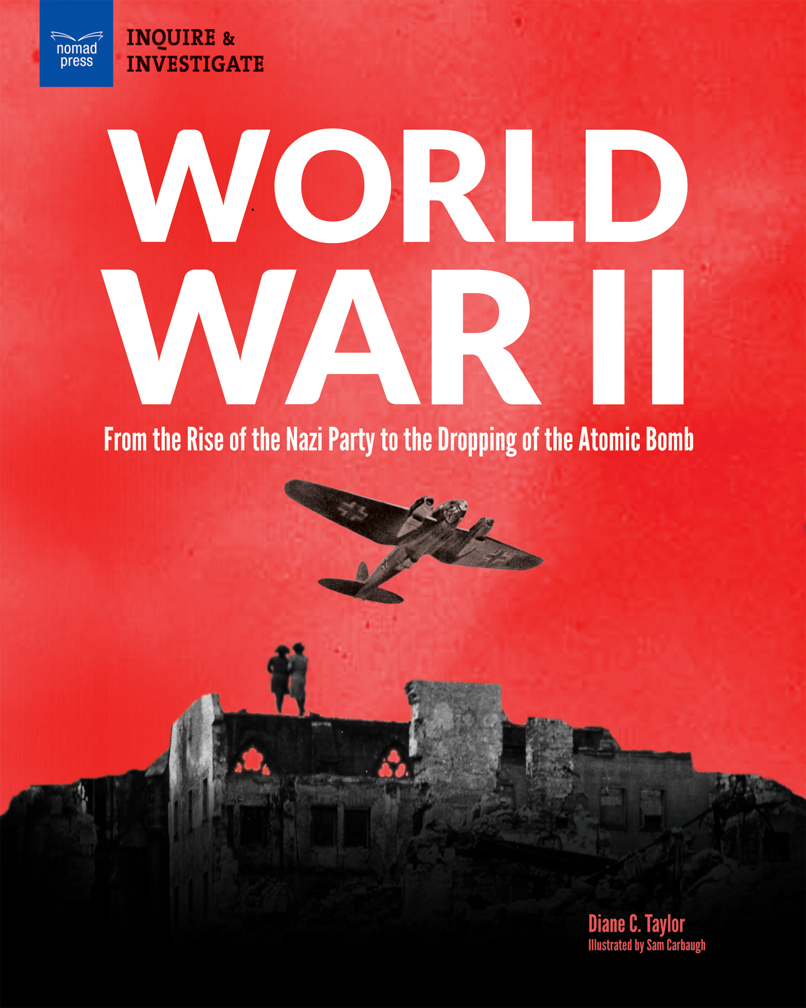 Image for World War II  : from the rise of the Nazi party to the dropping of the atomic bomb
