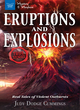 Image for Eruptions and explosions  : real tales of violent outbursts