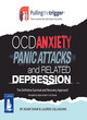 Image for Pulling the trigger  : OCD, anxiety, panic attacks and related depression