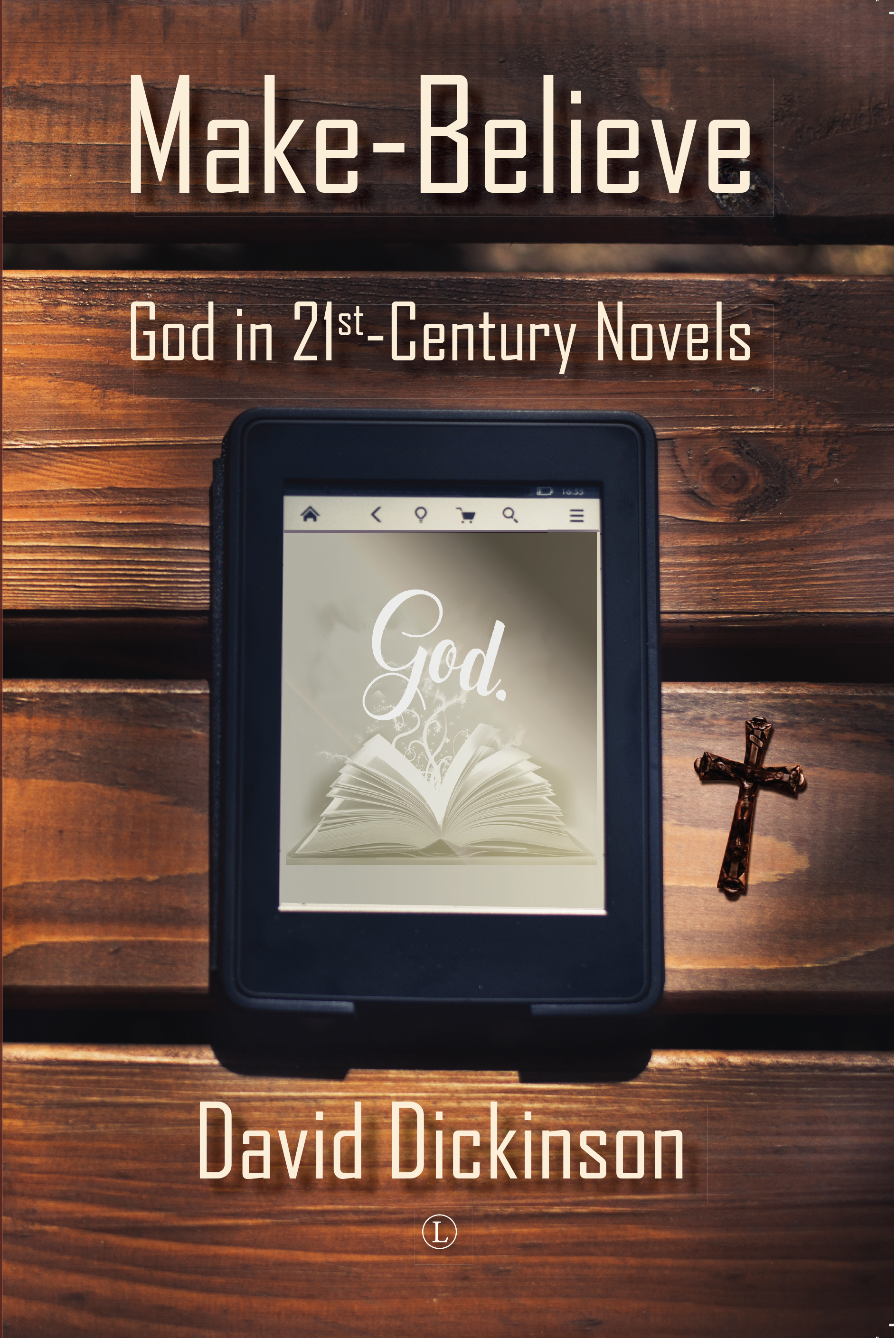 Image for Make-believe  : God in 21st century novels