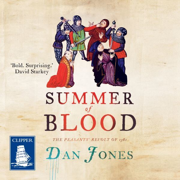 Image for Summer of blood  : the Peasants' Revolt of 1381