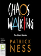 Image for Chaos walking  : the short stories