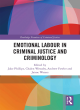 Image for Emotional labour in criminal justice and criminology