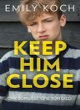 Image for Keep him close