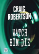 Image for Watch him die