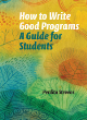 Image for How to write good programs  : a guide for students