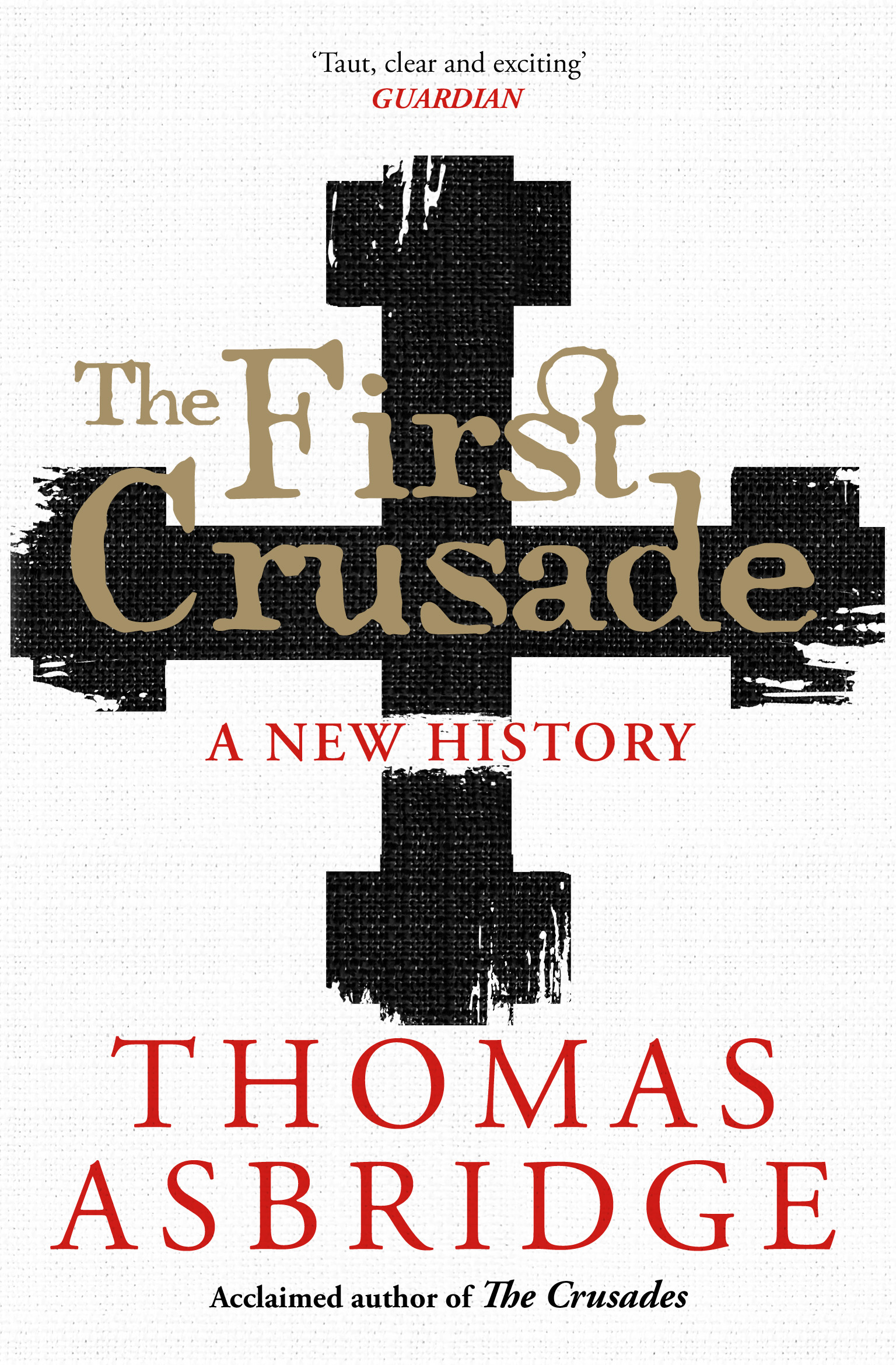 Image for The First Crusade  : a new history
