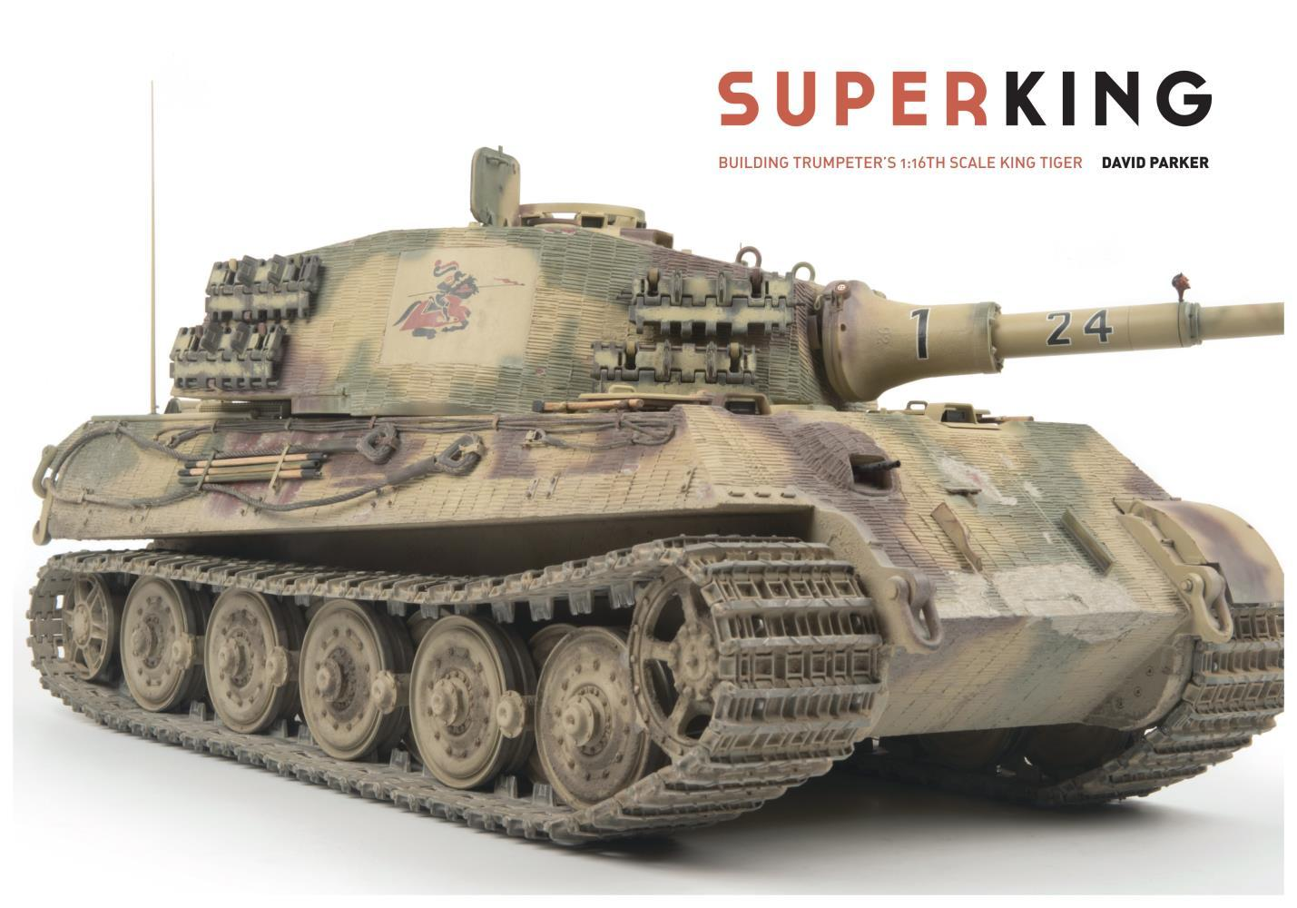 Image for Superking  : building Trumpeter's 1:16th scale King Tiger