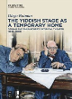 Image for The Yiddish stage as a temporary home  : Dzigan and Shumacher's satirical theater (1927-1980)