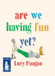 Image for Are we having fun yet?