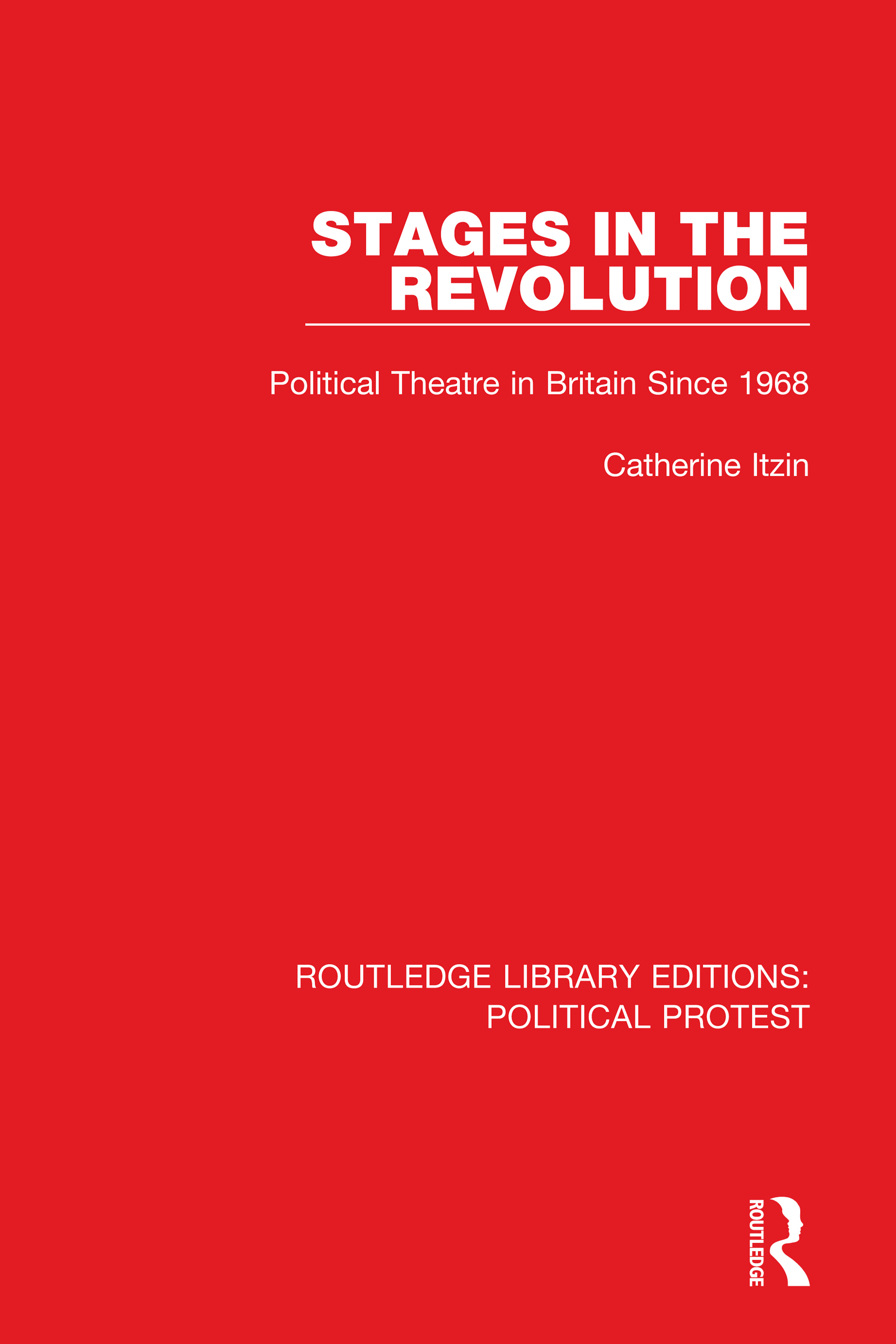 Image for Stages in the revolution  : political theatre in Britain since 1968